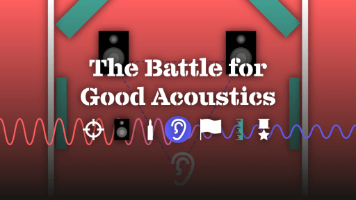 The Battle For Good Acoustics