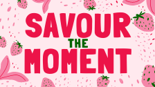 Savour The Moment