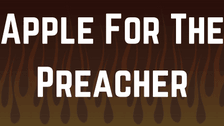 Apple For The Preacher
