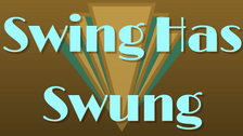 Swing Has Swung